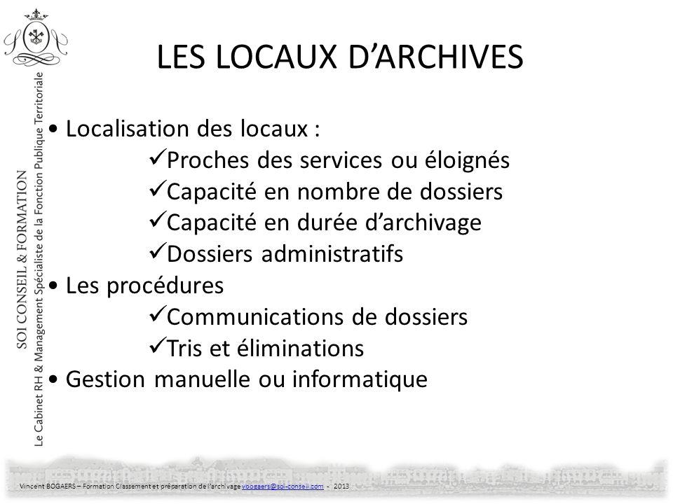 Vincent BOGAERS – Formation Classement et préparation de larchivage vbogaers@soi-conseil.com - 2013vbogaers@soi-conseil.com De l art de savoir...