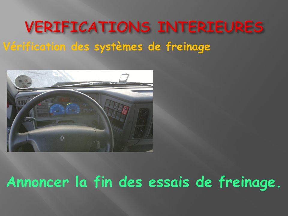 Vérification des systèmes de freinage Annoncer la fin des essais de freinage.