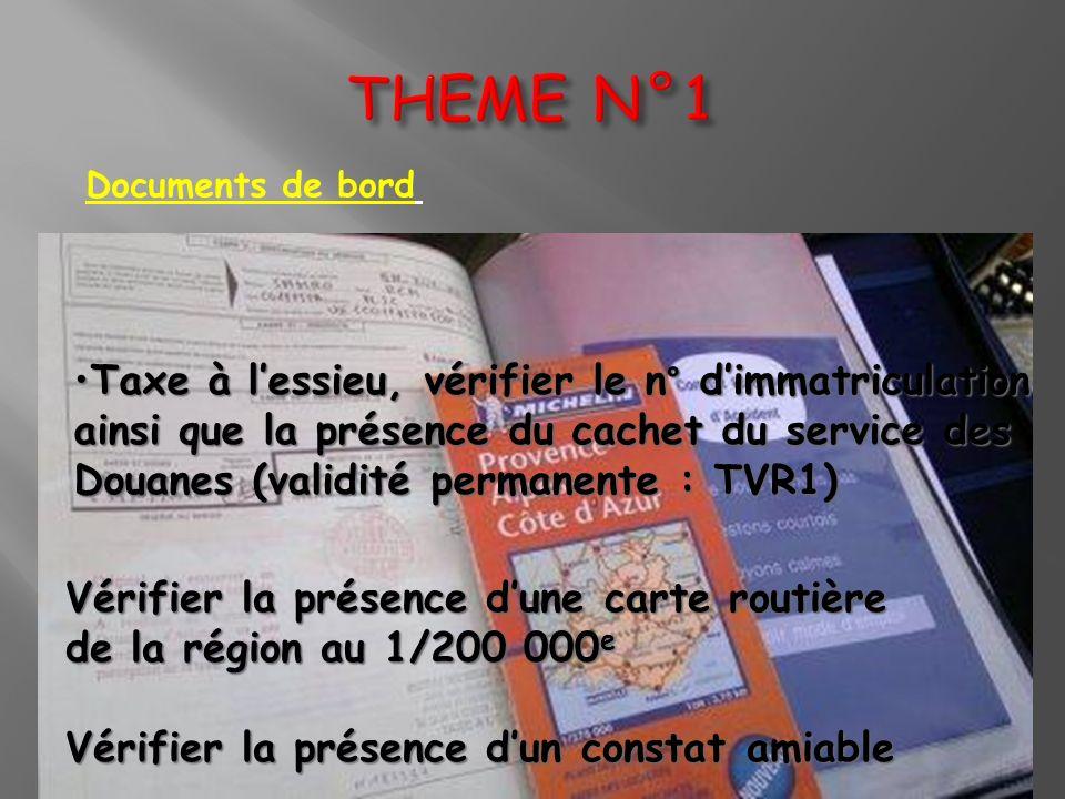 Taxe à lessieu, vérifier le n° dimmatriculation ainsi que la présence du cachet du service des Douanes (validité permanente : TVR1)Taxe à lessieu, vér