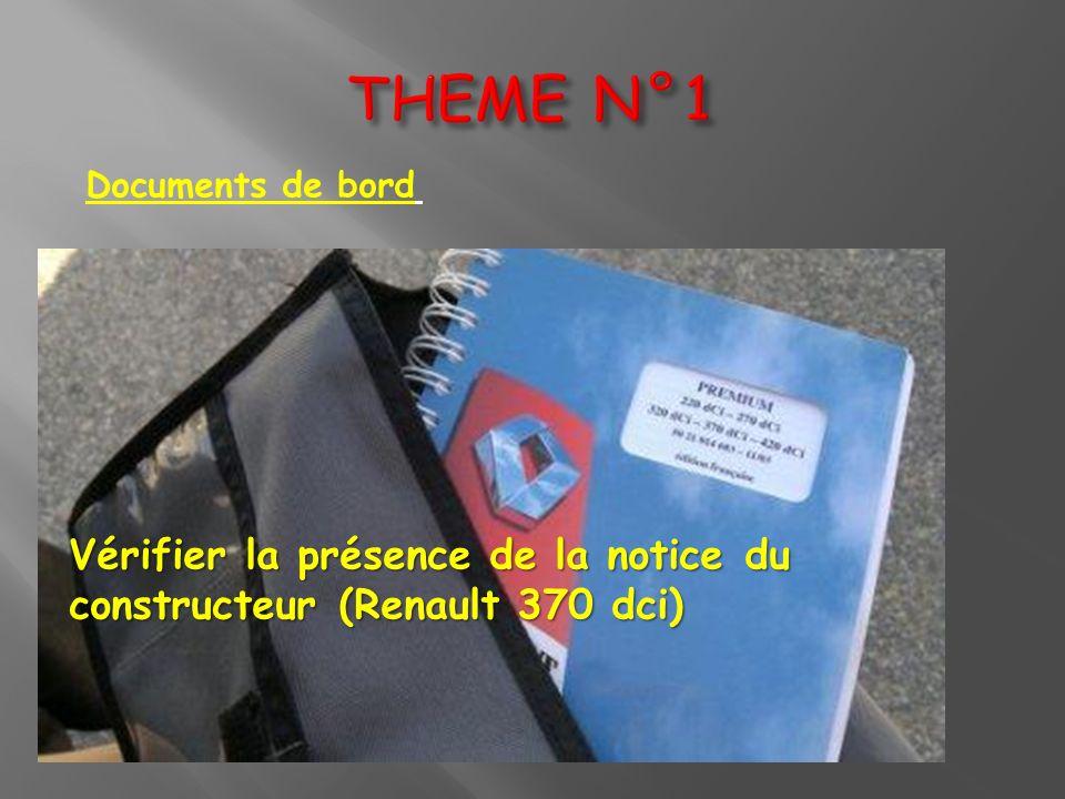 Vérifier la présence de la notice du constructeur (Renault 370 dci) Documents de bord