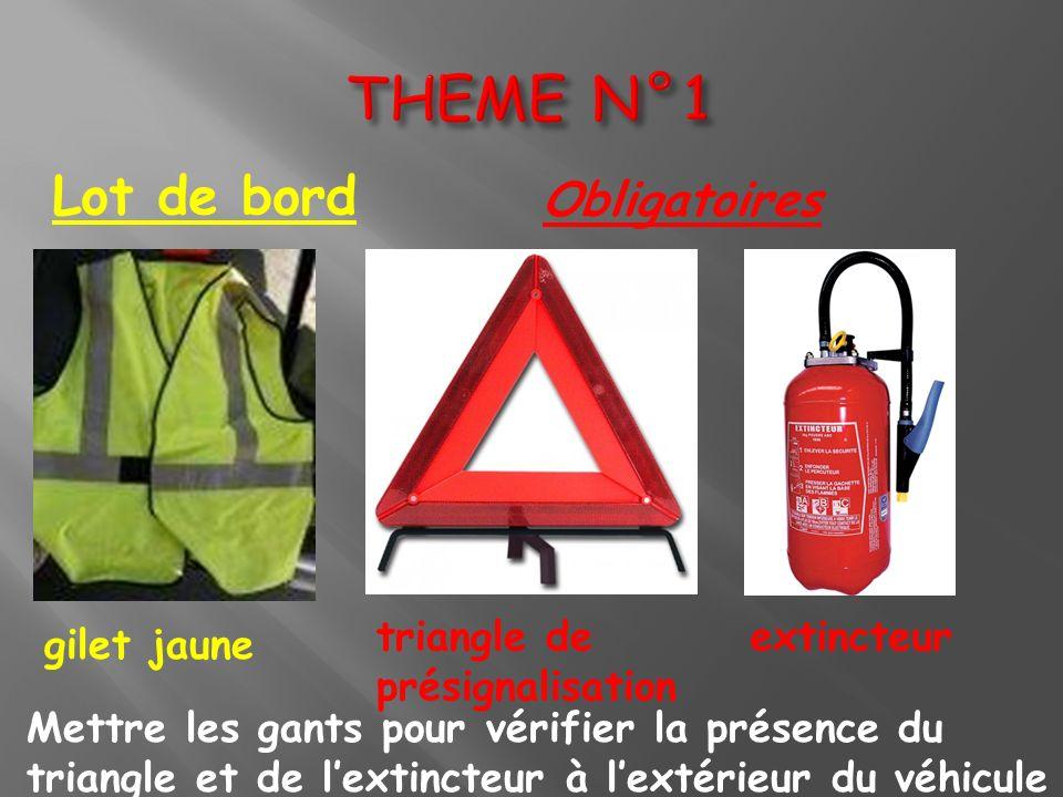 Mettre les gants pour vérifier la présence du triangle et de lextincteur à lextérieur du véhicule Lot de bord Obligatoires gilet jaune triangle de pré