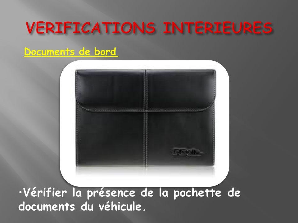 Documents de bord Vérifier la présence de la pochette de documents du véhicule.