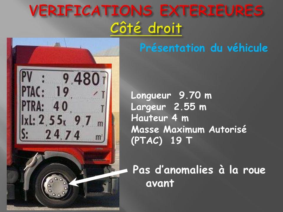 Pas danomalies à la roue avant Présentation du véhicule Longueur 9.70 m Largeur 2.55 m Hauteur 4 m Masse Maximum Autorisé (PTAC) 19 T