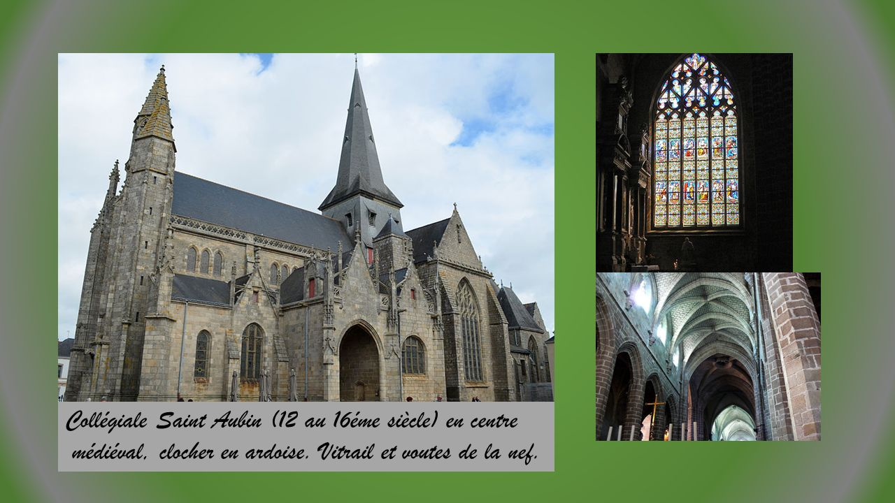 Collégiale Saint Aubin (12 au 16éme siècle) en centre médiéval, clocher en ardoise.