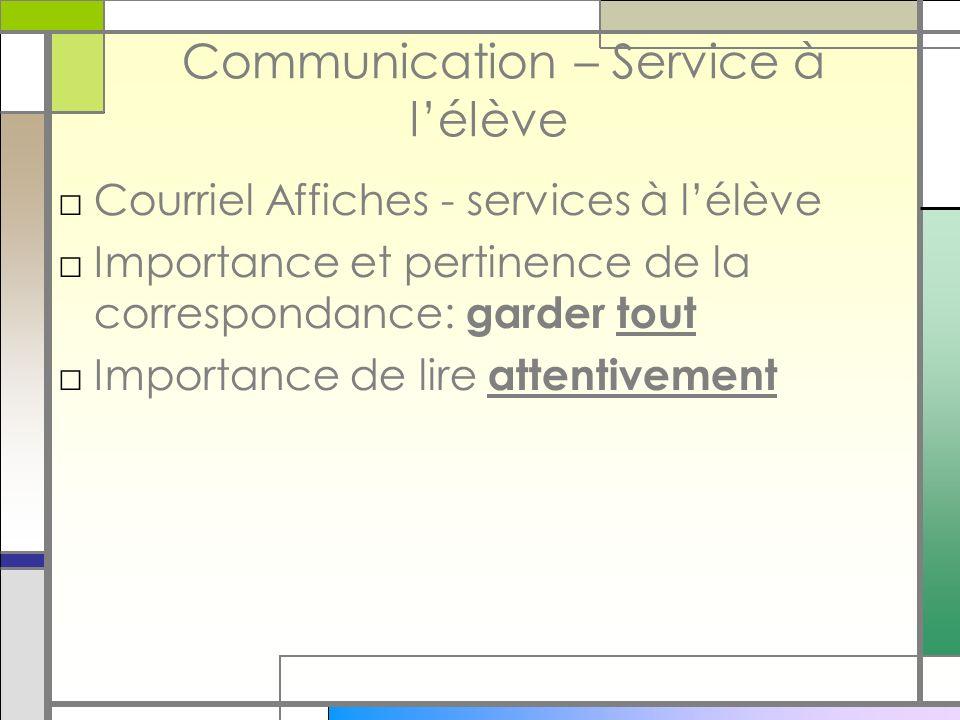 Communication – Service à lélève Courriel Affiches - services à lélève Importance et pertinence de la correspondance: garder tout Importance de lire attentivement