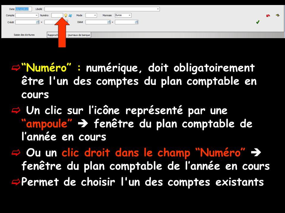 Numéro : numérique, doit obligatoirement être l'un des comptes du plan comptable en cours Un clic sur licône représenté par une ampoule fenêtre du pla