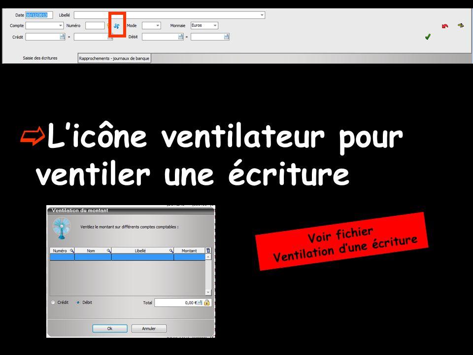 Licône ventilateur pour ventiler une écriture Voir fichier Ventilation dune écriture