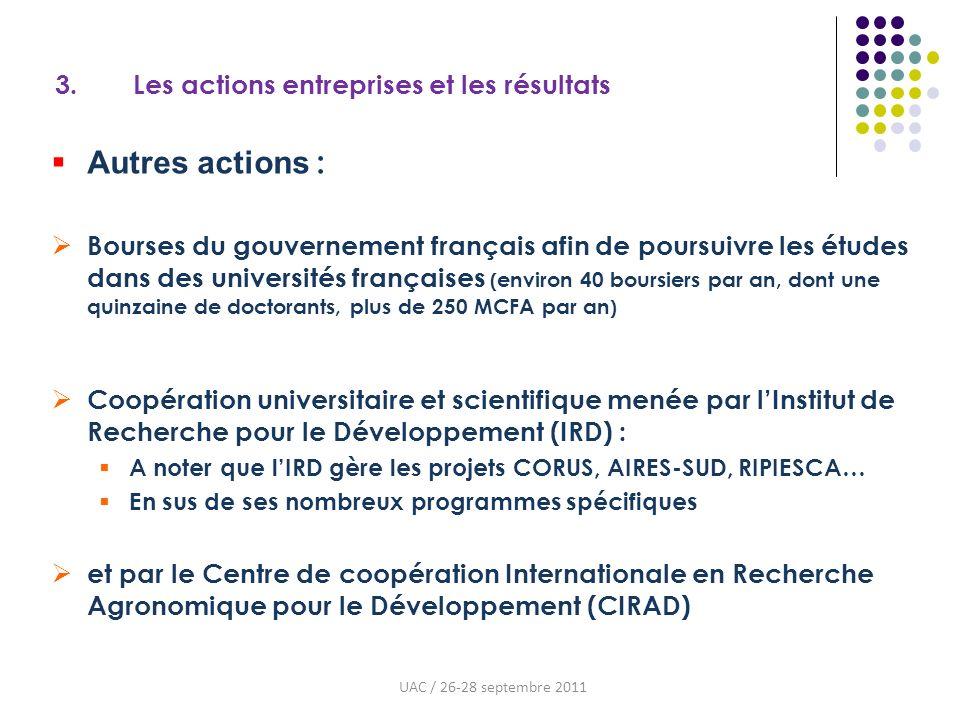 3. Les actions entreprises et les résultats Autres actions : Bourses du gouvernement français afin de poursuivre les études dans des universités franç