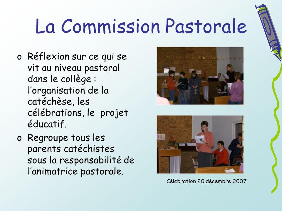La Commission Pastorale oRoRéflexion sur ce qui se vit au niveau pastoral dans le collège : lorganisation de la catéchèse, les célébrations, le projet