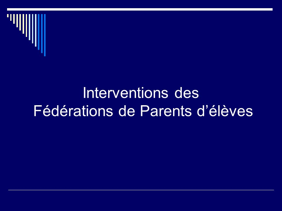 Interventions des Fédérations de Parents délèves