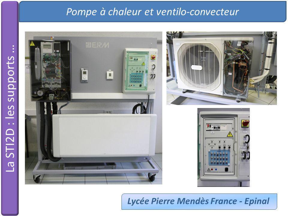 Pompe à chaleur et ventilo-convecteur Lycée Pierre Mendès France - Epinal La STI2D : les supports …