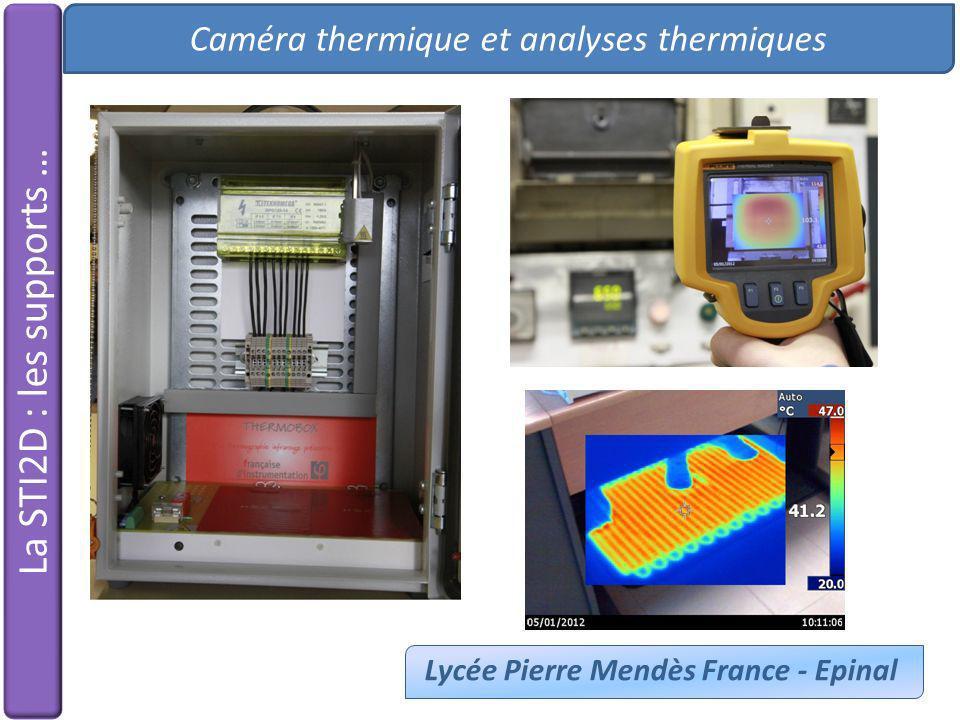 Caméra thermique et analyses thermiques Lycée Pierre Mendès France - Epinal La STI2D : les supports …