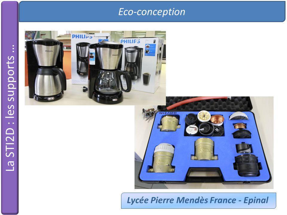 Eco-conception Lycée Pierre Mendès France - Epinal La STI2D : les supports …