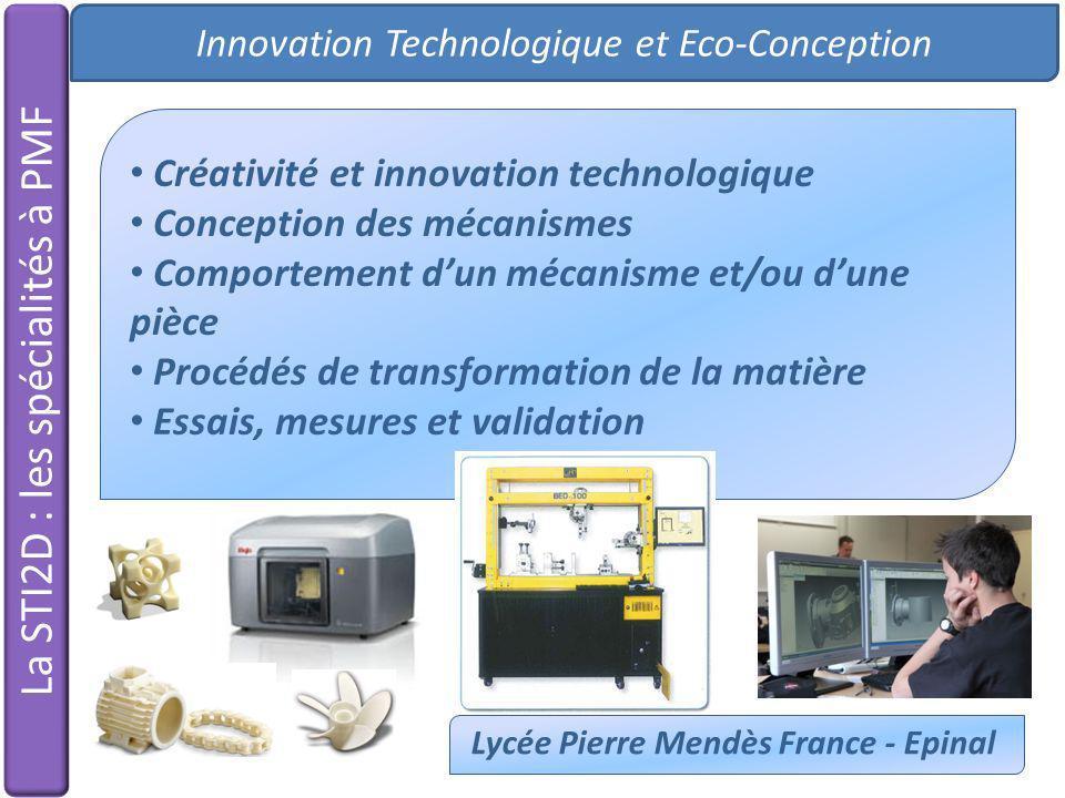 Innovation Technologique et Eco-Conception Lycée Pierre Mendès France - Epinal La STI2D : les spécialités à PMF Créativité et innovation technologique