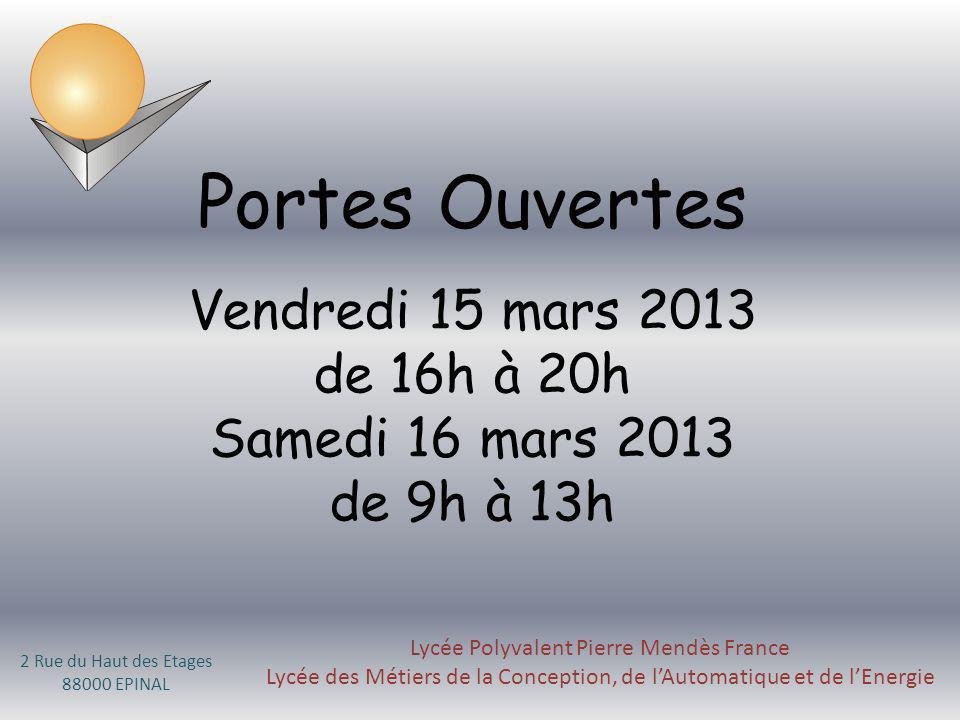 Lycée Polyvalent Pierre Mendès France Lycée des Métiers de la Conception, de lAutomatique et de lEnergie 2 Rue du Haut des Etages 88000 EPINAL Portes