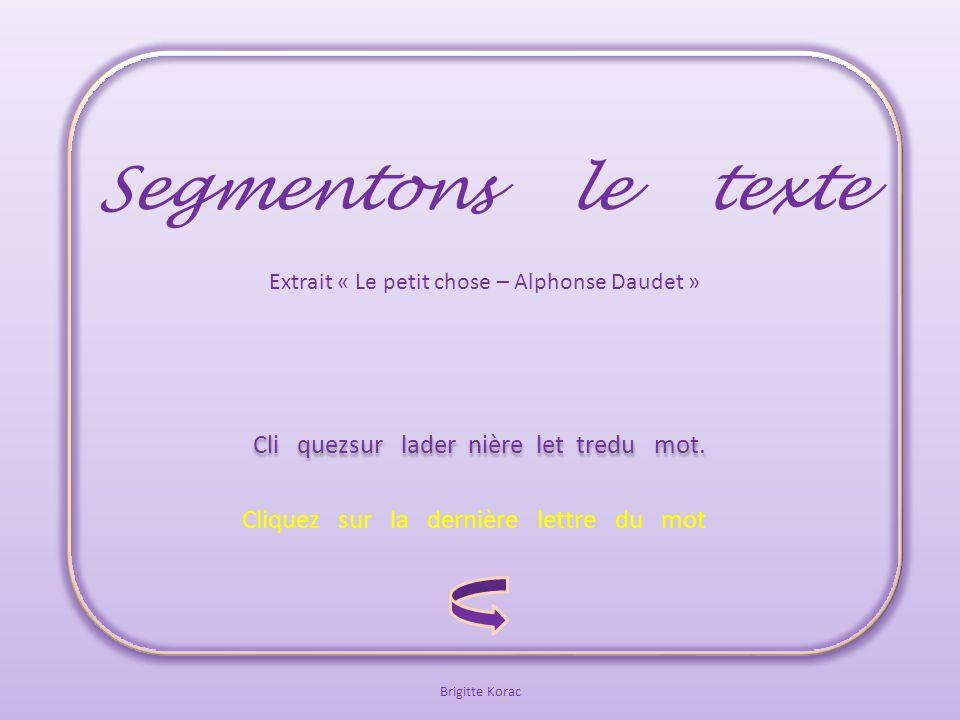 Brigitte Korac Segmentons le texte Cli quezsur lader nière let tredu mot.