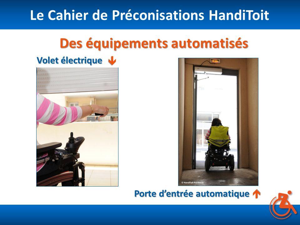 Des équipements automatisés Volet électrique Porte dentrée automatique Le Cahier de Préconisations HandiToit