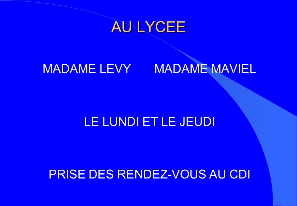 AU LYCEE MADAME LEVY MADAME MAVIEL LE LUNDI ET LE JEUDI PRISE DES RENDEZ-VOUS AU CDI