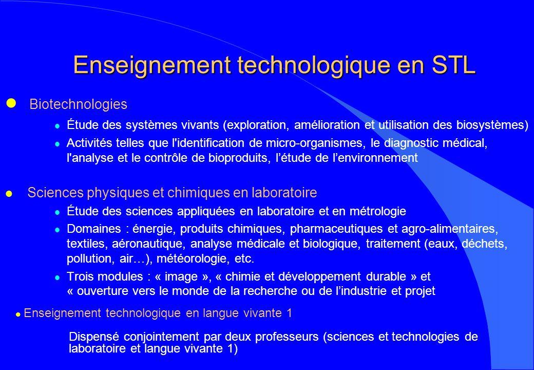 Enseignement technologique en STL Biotechnologies l Étude des systèmes vivants (exploration, amélioration et utilisation des biosystèmes) l Activités