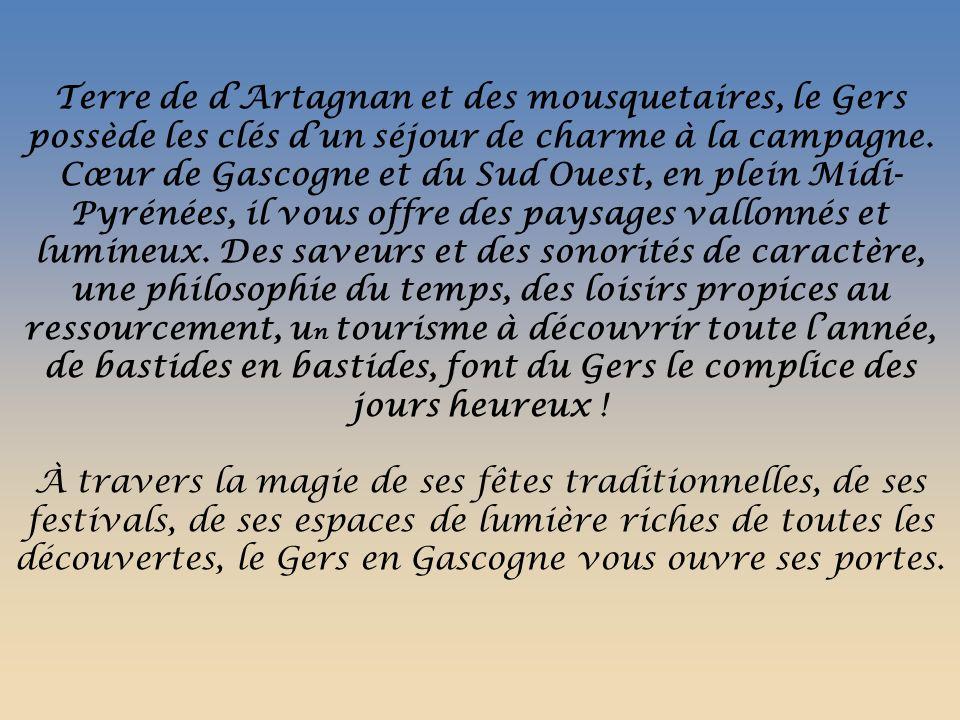 Terre de dArtagnan et des mousquetaires, le Gers possède les clés dun séjour de charme à la campagne.