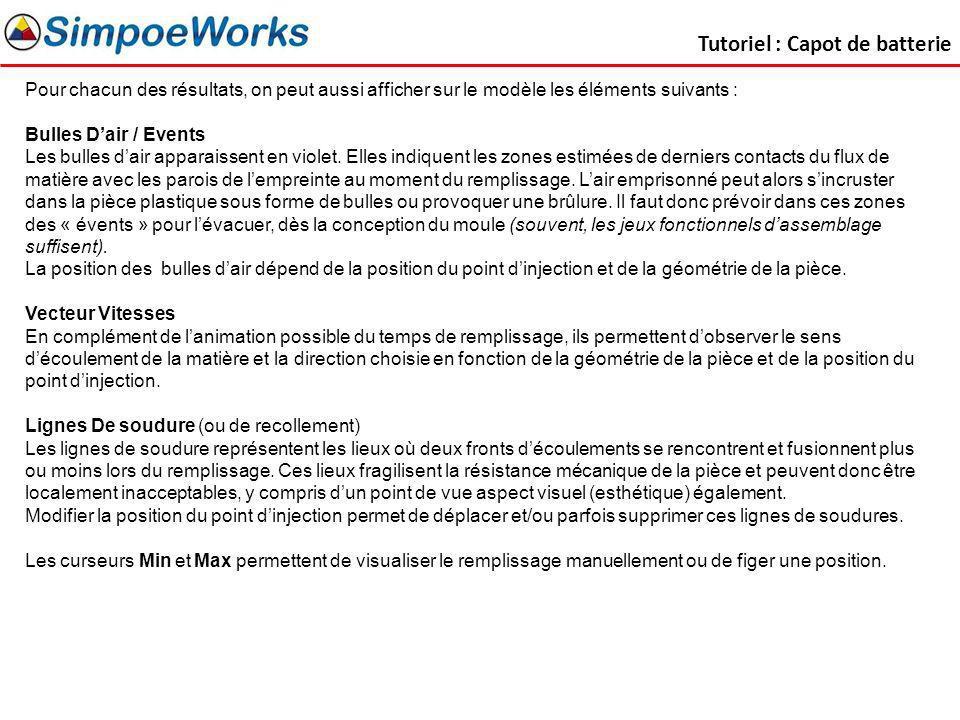 Tutoriel : Capot de batterie Pour chacun des résultats, on peut aussi afficher sur le modèle les éléments suivants : Bulles Dair / Events Les bulles d