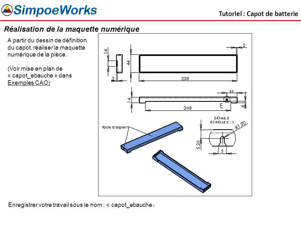 Tutoriel : Capot de batterie Réalisation de la maquette numérique A partir du dessin de définition du capot, réaliser la maquette numérique de la pièc