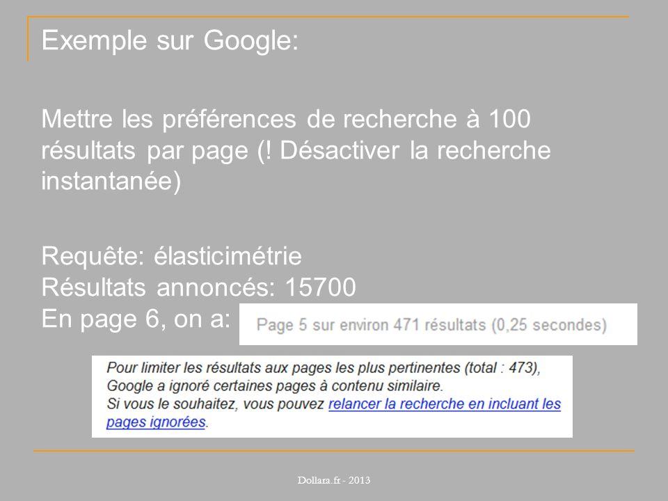 Exemple sur Google: Mettre les préférences de recherche à 100 résultats par page (! Désactiver la recherche instantanée) Requête: élasticimétrie Résul