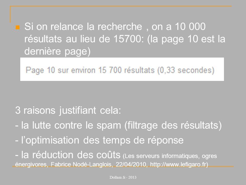 Si on relance la recherche, on a 10 000 résultats au lieu de 15700: (la page 10 est la dernière page) 3 raisons justifiant cela: - la lutte contre le
