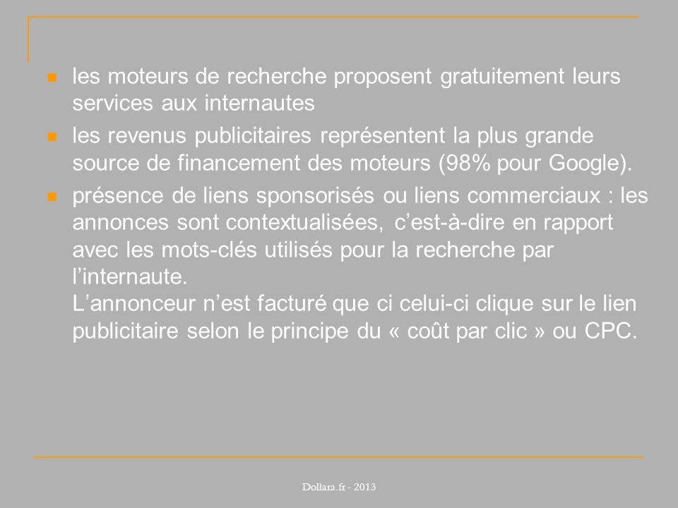 les moteurs de recherche proposent gratuitement leurs services aux internautes les revenus publicitaires représentent la plus grande source de finance