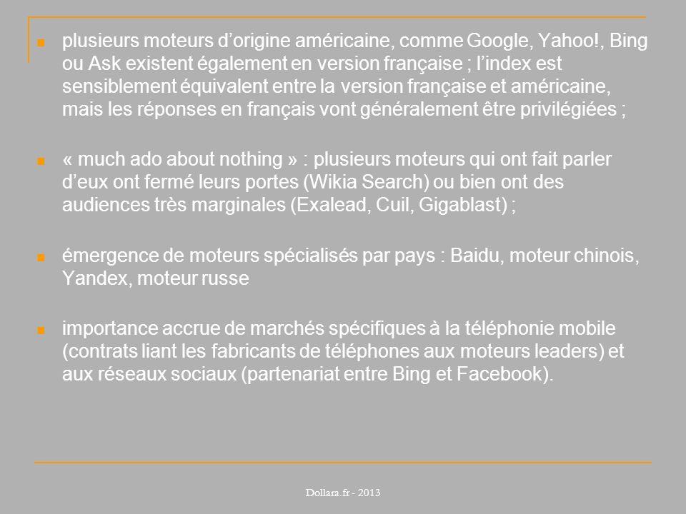 plusieurs moteurs dorigine américaine, comme Google, Yahoo!, Bing ou Ask existent également en version française ; lindex est sensiblement équivalent