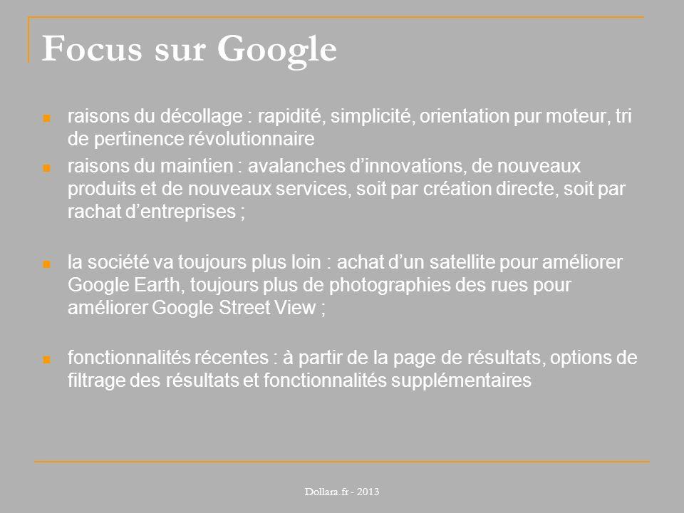 Focus sur Google raisons du décollage : rapidité, simplicité, orientation pur moteur, tri de pertinence révolutionnaire raisons du maintien : avalanch