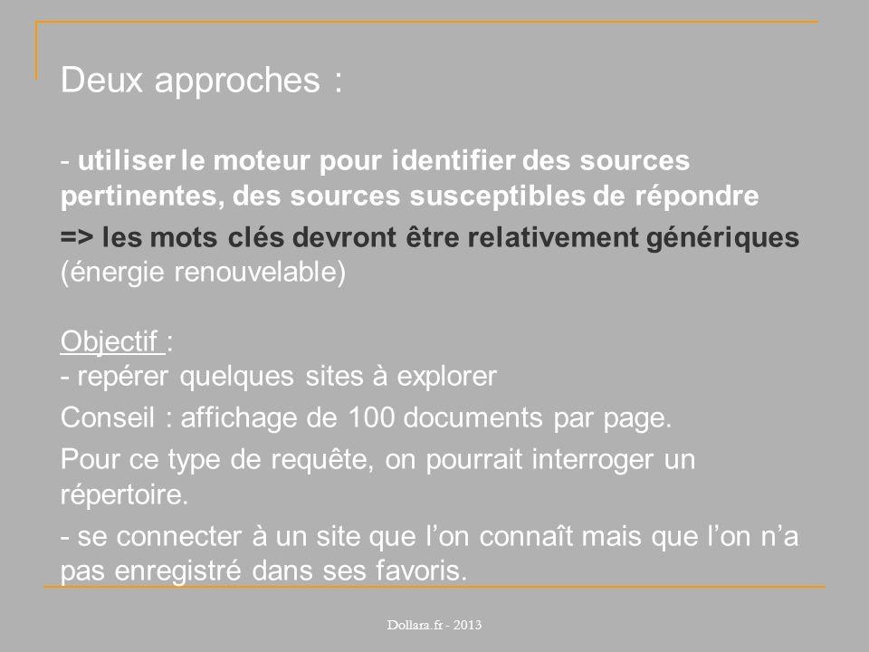 Deux approches : - utiliser le moteur pour identifier des sources pertinentes, des sources susceptibles de répondre => les mots clés devront être rela