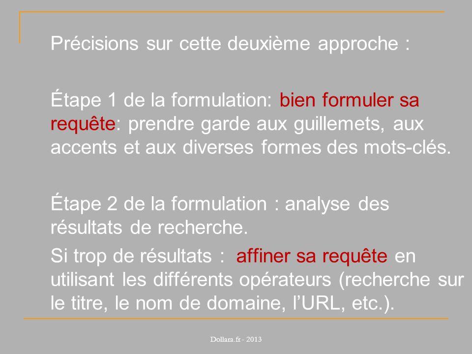 Précisions sur cette deuxième approche : Étape 1 de la formulation: bien formuler sa requête: prendre garde aux guillemets, aux accents et aux diverse