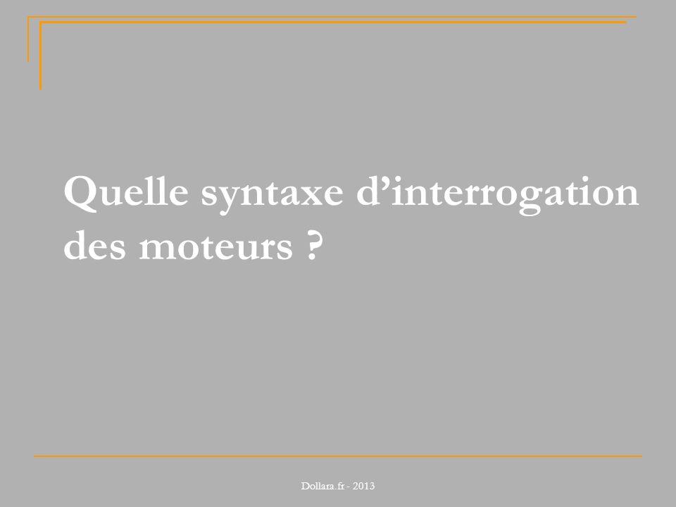 Quelle syntaxe dinterrogation des moteurs ?