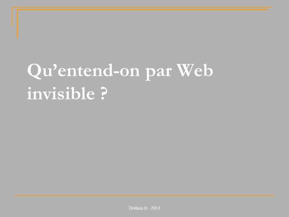 Quentend-on par Web invisible ?