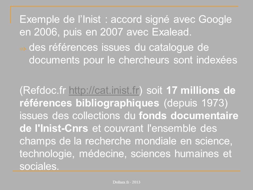 Exemple de lInist : accord signé avec Google en 2006, puis en 2007 avec Exalead. des références issues du catalogue de documents pour le chercheurs so