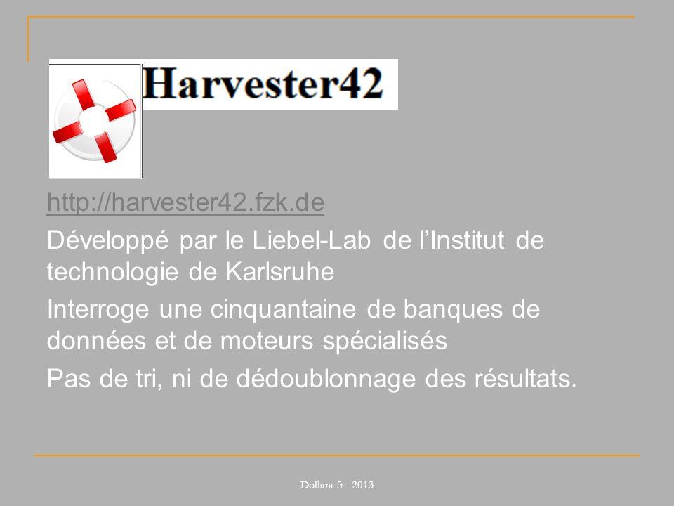 http://harvester42.fzk.de Développé par le Liebel-Lab de lInstitut de technologie de Karlsruhe Interroge une cinquantaine de banques de données et de moteurs spécialisés Pas de tri, ni de dédoublonnage des résultats.