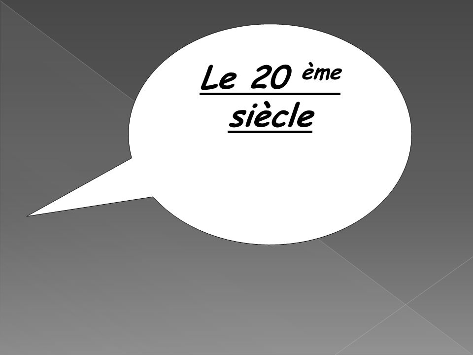 Le 20 ème siècle