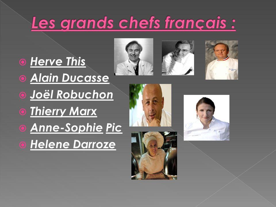 Herve This Alain Ducasse Joël Robuchon Thierry Marx Anne-Sophie Pic Helene Darroze