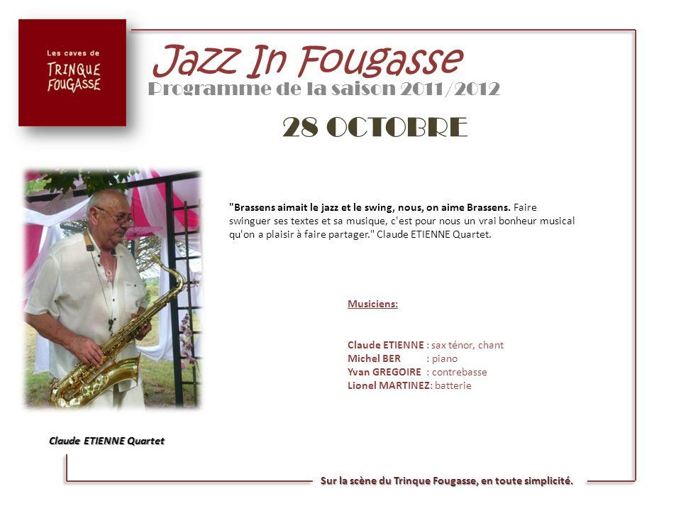 Jazz In Fougasse Programme de la saison 2011/2012 28 OCTOBRE Claude ETIENNE Quartet