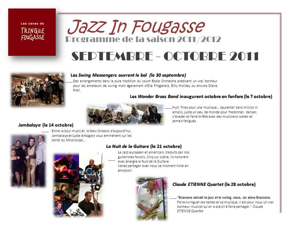 Jazz In Fougasse Programme de la saison 2011/2012 NOVEMBRE 2011 Le Big BAnd Voice pour débuter novembre (le 4 novembre) Le rêve de Pascal Pace.