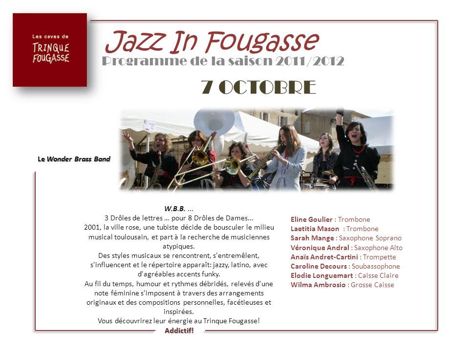 Jazz In Fougasse Programme de la saison 2011/2012 14 OCTOBRE Jambalaya Entre la Soul Music et la New Oleans d aujourd hui, souligné par l orgue Hammond et les rifs de cuivres, le groupe Jambalaya vous emmène sur les bords du Mississippi.