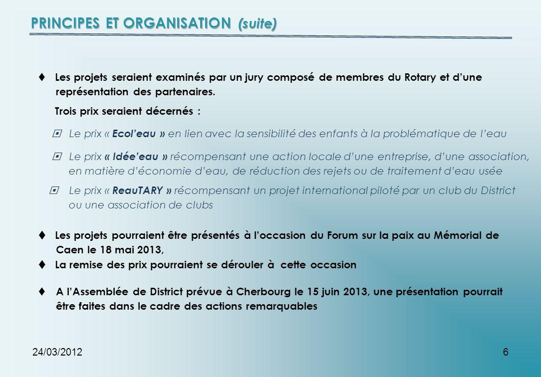 24/03/20126 Les projets seraient examinés par un jury composé de membres du Rotary et dune représentation des partenaires. Le prix « Ecoleau » en lien
