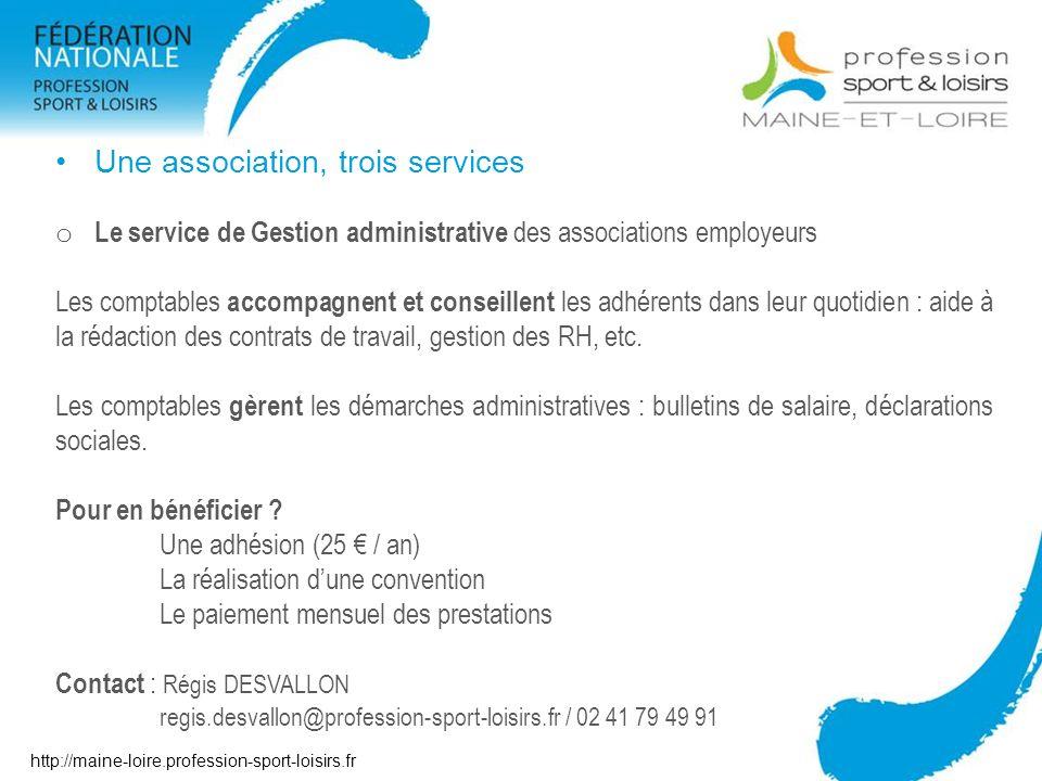 Une association, trois services o Le service de Gestion administrative des associations employeurs Les comptables accompagnent et conseillent les adhé