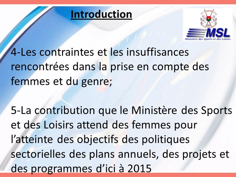 Introduction 4-Les contraintes et les insuffisances rencontrées dans la prise en compte des femmes et du genre; 5-La contribution que le Ministère des