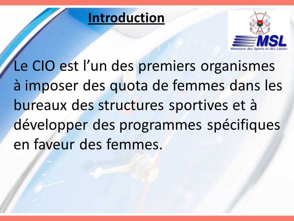 Introduction Le CIO est lun des premiers organismes à imposer des quota de femmes dans les bureaux des structures sportives et à développer des progra