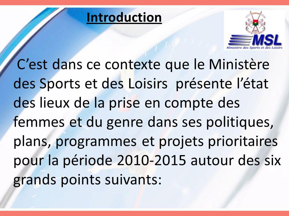Introduction 1-Description des actions majeures mises en œuvre ou prévues par le Ministère des Sports et des Loisirs en faveur des femmes ou dans le domaine du genre pour la période 2010-2015 ;