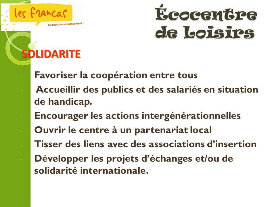Écocentre de Loisirs - Favoriser la coopération entre tous - Accueillir des publics et des salariés en situation de handicap. - Encourager les actions