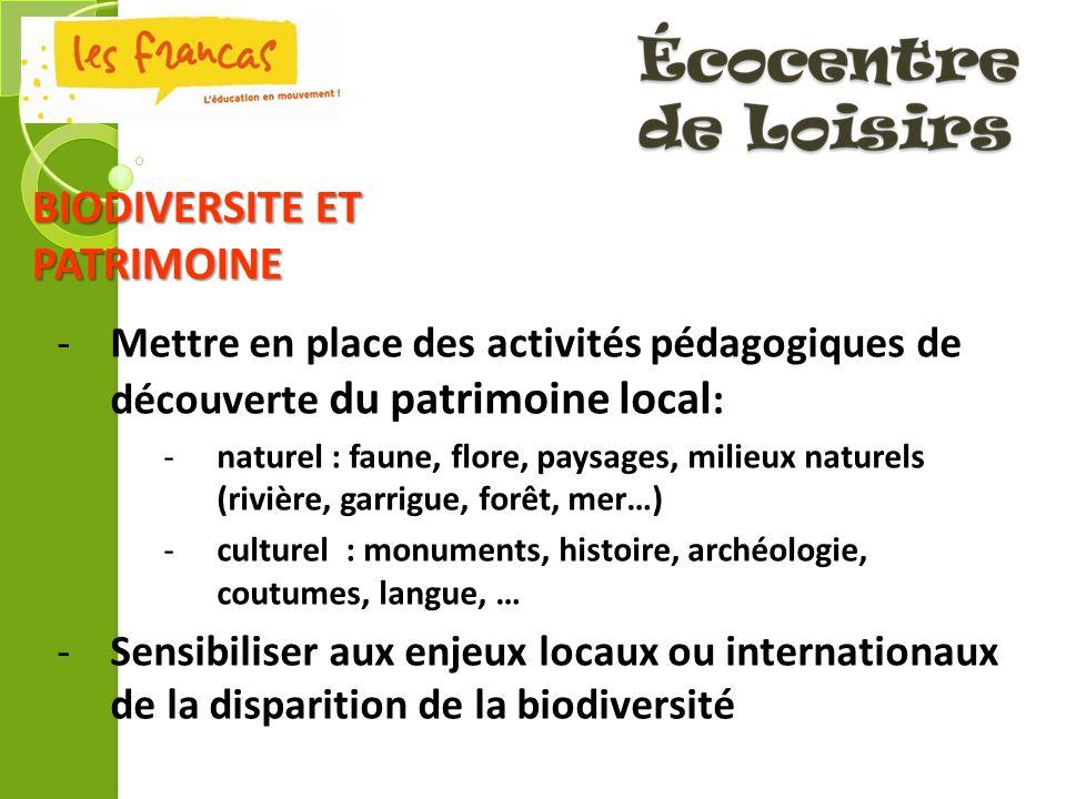 -Mettre en place des activités pédagogiques de découverte du patrimoine local : -naturel : faune, flore, paysages, milieux naturels (rivière, garrigue