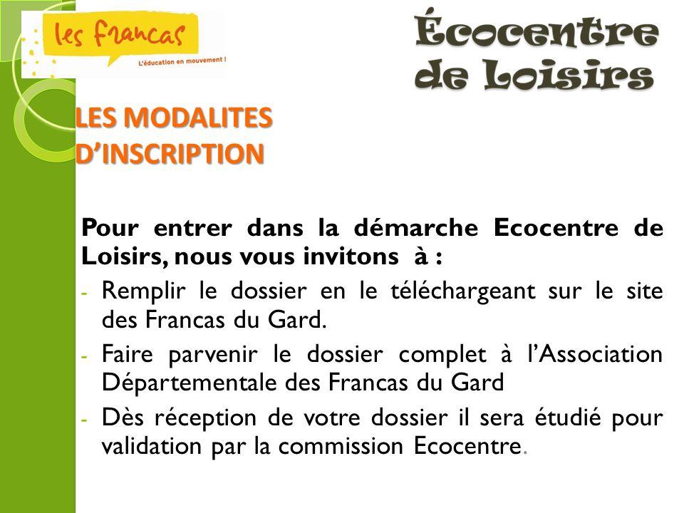 Pour entrer dans la démarche Ecocentre de Loisirs, nous vous invitons à : - Remplir le dossier en le téléchargeant sur le site des Francas du Gard. -